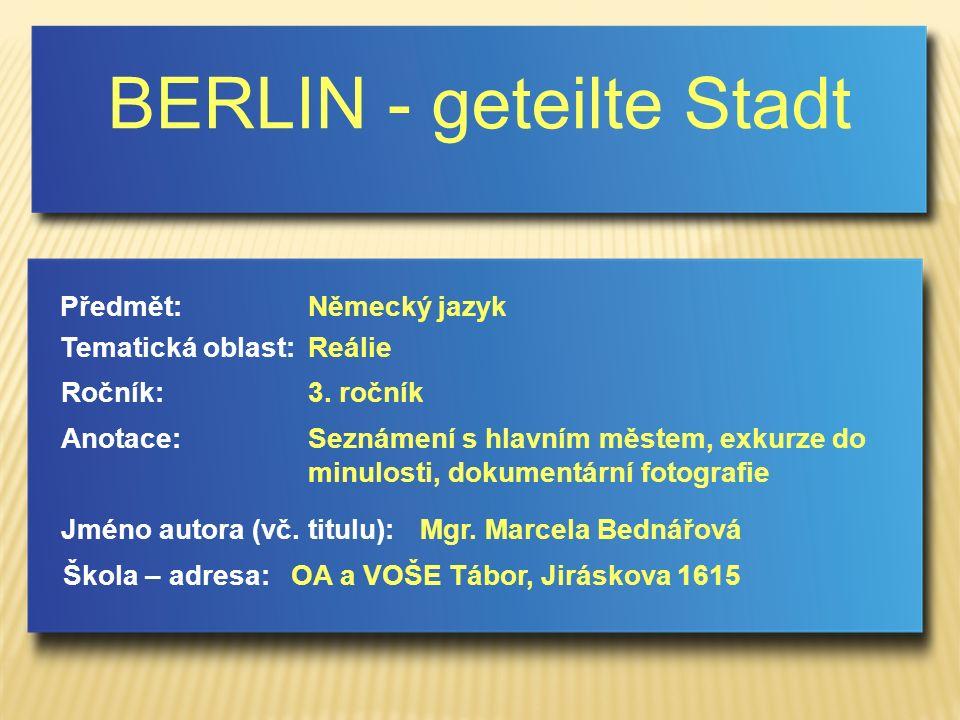 Damals und heute Berlin geteilt Bildergalerie I.Berliner Mauer Bildergalerie II.