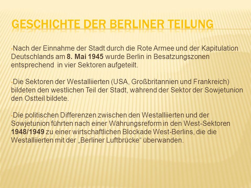 Nach der Einnahme der Stadt durch die Rote Armee und der Kapitulation Deutschlands am 8. Mai 1945 wurde Berlin in Besatzungszonen entsprechend in vier