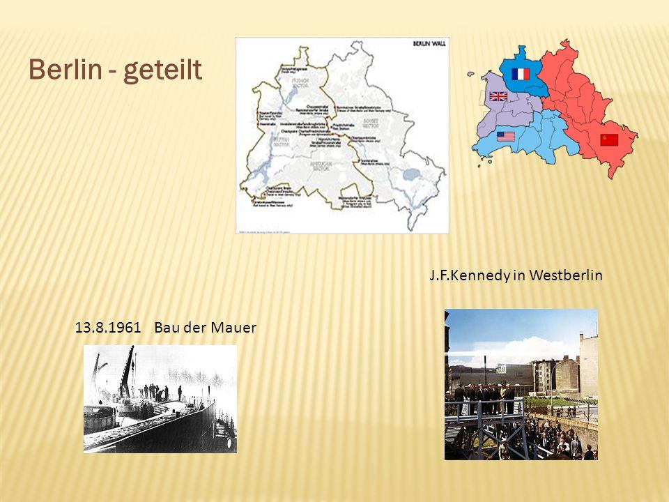 Berlin - geteilt 13.8.1961 Bau der Mauer J.F.Kennedy in Westberlin