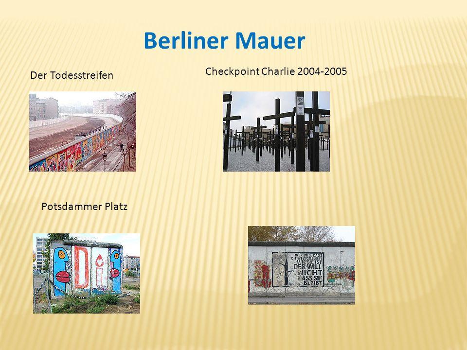 Der Todesstreifen Checkpoint Charlie 2004-2005 Potsdammer Platz Berliner Mauer