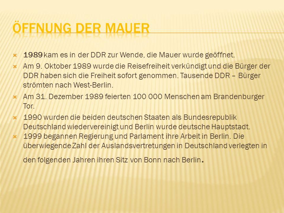 1989 kam es in der DDR zur Wende, die Mauer wurde geöffnet. Am 9. Oktober 1989 wurde die Reisefreiheit verkündigt und die Bürger der DDR haben sich di