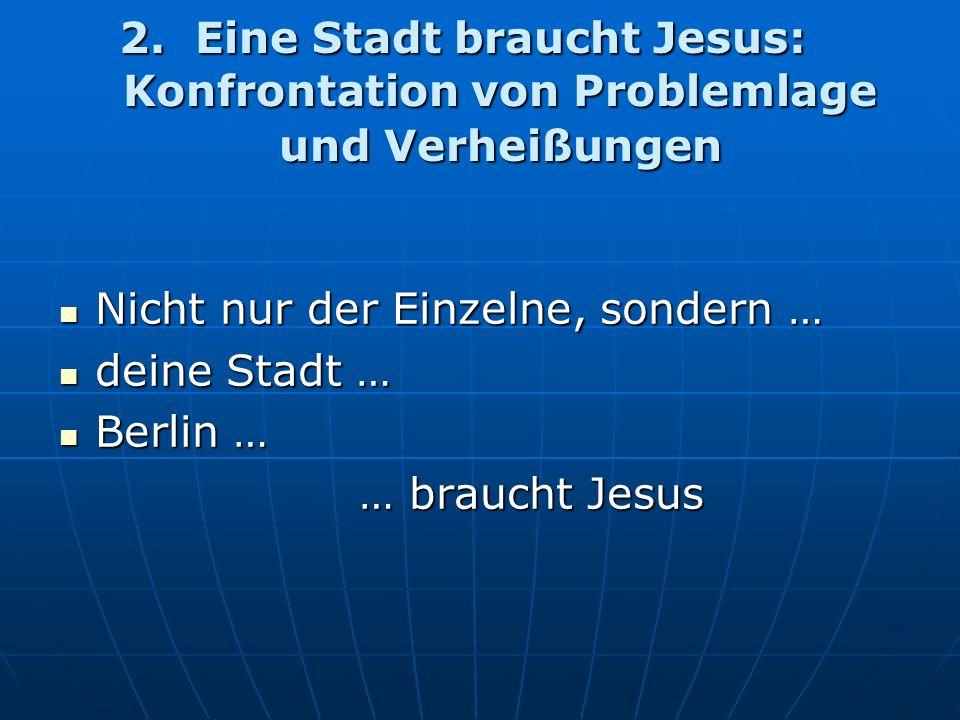 2. Eine Stadt braucht Jesus: Konfrontation von Problemlage und Verheißungen 2.