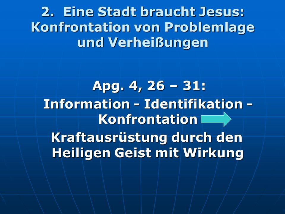 2. Eine Stadt braucht Jesus: Konfrontation von Problemlage und Verheißungen Apg.