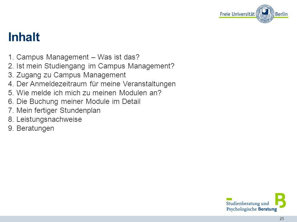 25 Inhalt 1.Campus Management – Was ist das. 2. Ist mein Studiengang im Campus Management.