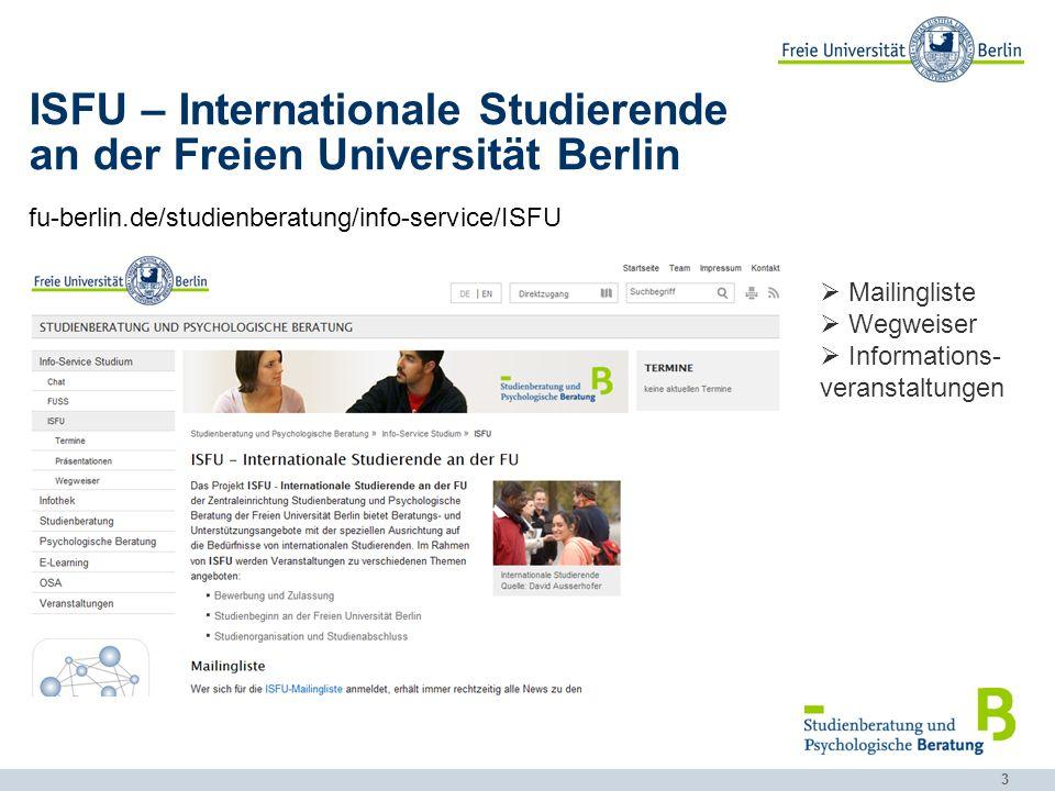 3 ISFU – Internationale Studierende an der Freien Universität Berlin fu-berlin.de/studienberatung/info-service/ISFU Mailingliste Wegweiser Informations- veranstaltungen