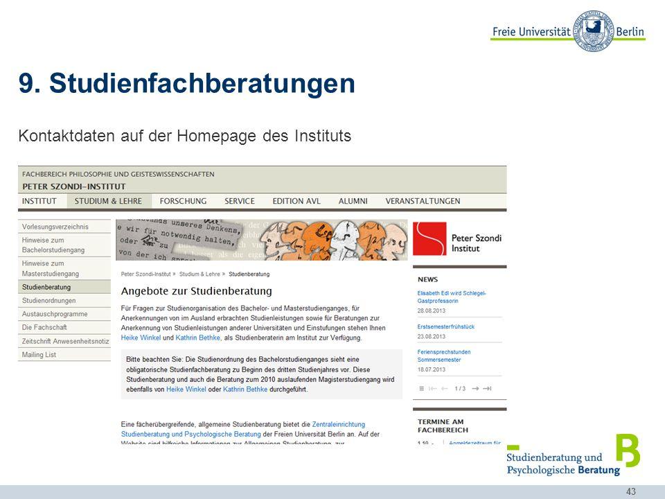 43 9. Studienfachberatungen Kontaktdaten auf der Homepage des Instituts