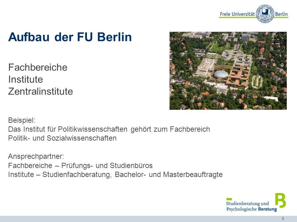 6 Orientierungsveranstaltungen fu-berlin.de/studium/information_a-z Homepage des jeweiligen Instituts