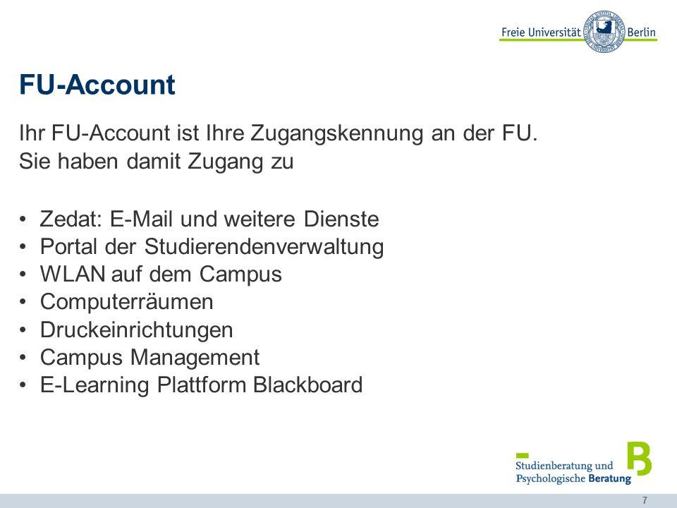 7 FU-Account Ihr FU-Account ist Ihre Zugangskennung an der FU.