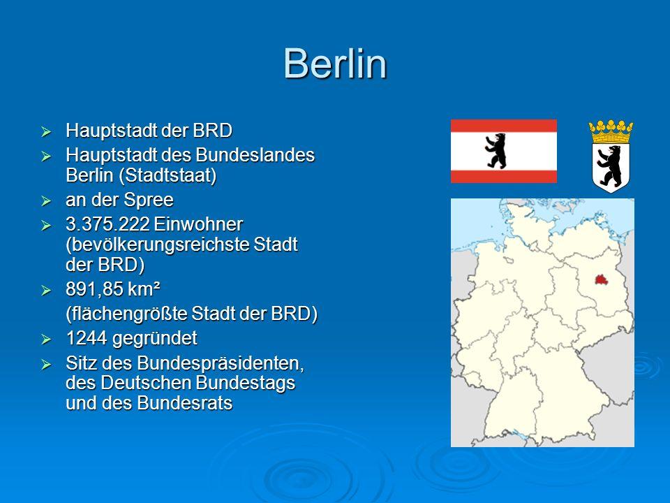Berlin Hauptstadt der BRD Hauptstadt der BRD Hauptstadt des Bundeslandes Berlin (Stadtstaat) Hauptstadt des Bundeslandes Berlin (Stadtstaat) an der Sp