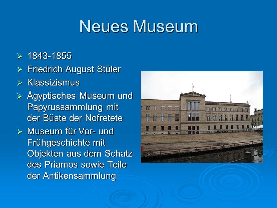 Neues Museum 1843-1855 1843-1855 Friedrich August Stüler Friedrich August Stüler Klassizismus Klassizismus Ägyptisches Museum und Papyrussammlung mit