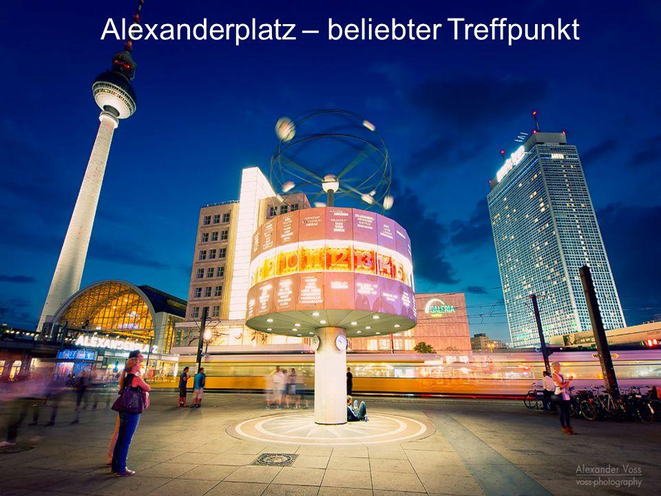 Alexanderplatz – beliebter Treffpunkt