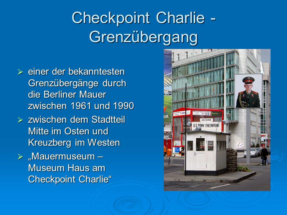 Checkpoint Charlie - Grenzübergang einer der bekanntesten Grenzübergänge durch die Berliner Mauer zwischen 1961 und 1990 einer der bekanntesten Grenzü