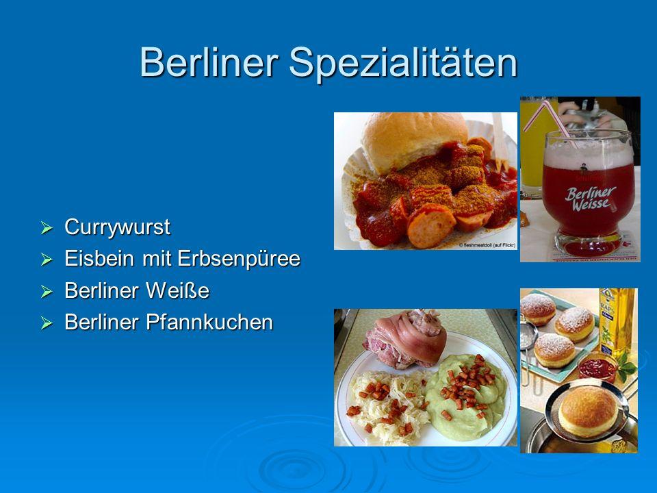 Berliner Spezialitäten Currywurst Currywurst Eisbein mit Erbsenpüree Eisbein mit Erbsenpüree Berliner Weiße Berliner Weiße Berliner Pfannkuchen Berlin
