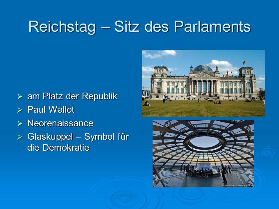 Reichstag – Sitz des Parlaments am Platz der Republik am Platz der Republik Paul Wallot Paul Wallot Neorenaissance Neorenaissance Glaskuppel – Symbol
