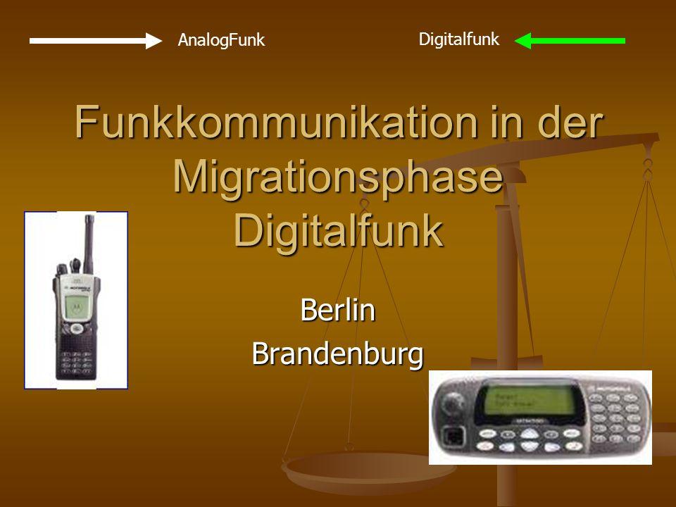 Funkkommunikation in der Migrationsphase Digitalfunk BerlinBrandenburg AnalogFunk Digitalfunk