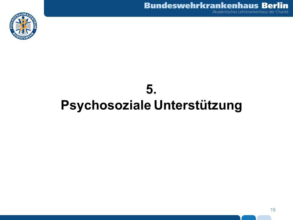 15 5. Psychosoziale Unterstützung