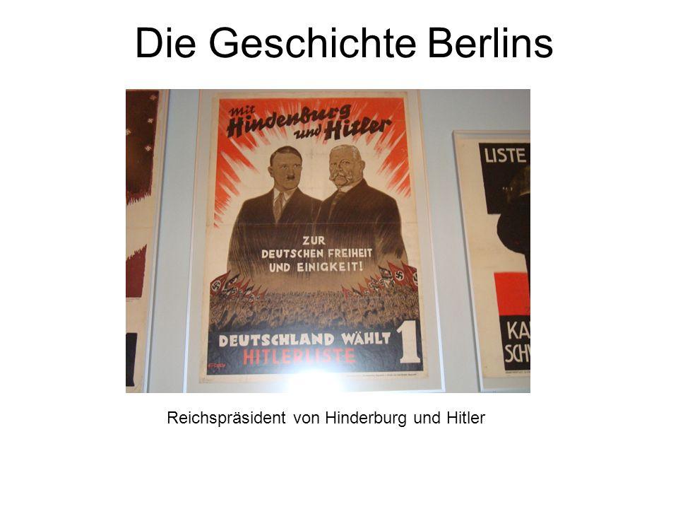 Die Geschichte Berlins Reichspräsident von Hinderburg und Hitler