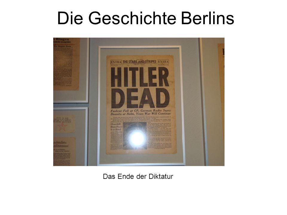 Die Geschichte Berlins Das Ende der Diktatur