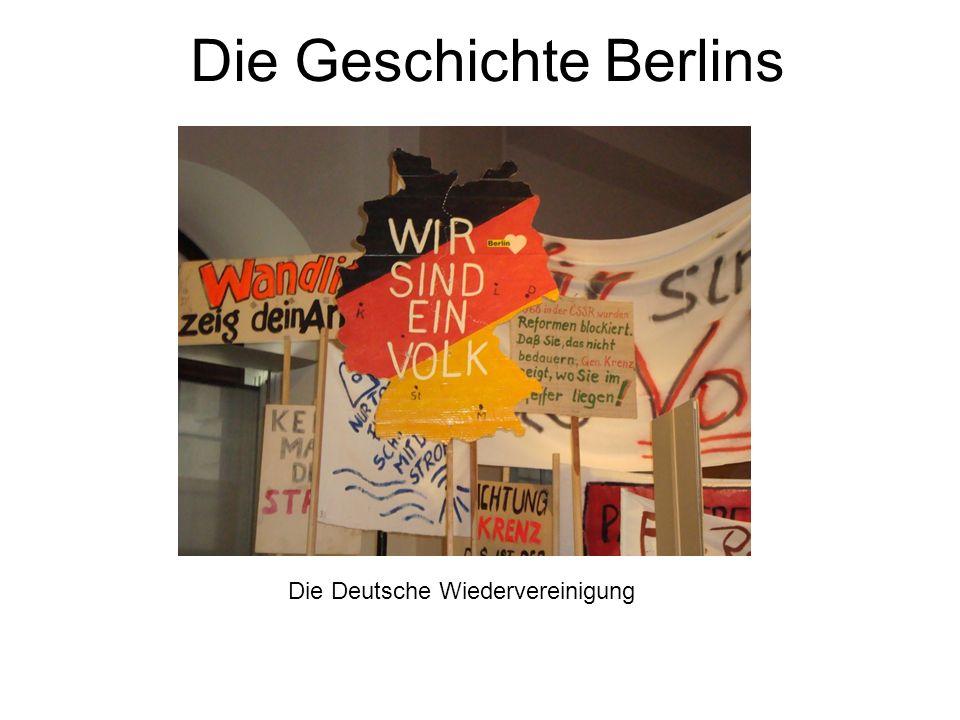 Die Geschichte Berlins Die Deutsche Wiedervereinigung