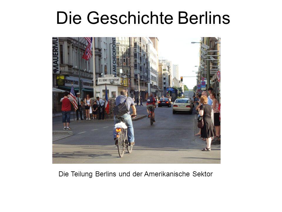 Die Geschichte Berlins Die Teilung Berlins und der Amerikanische Sektor