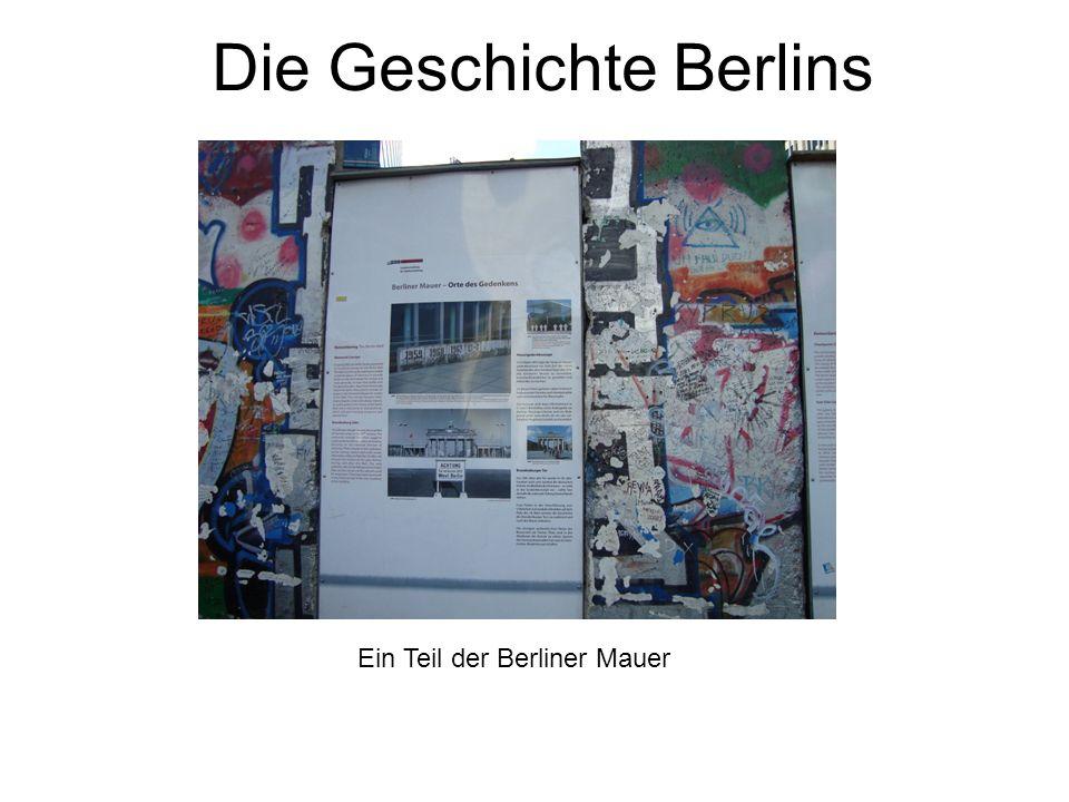 Die Geschichte Berlins Ein Teil der Berliner Mauer