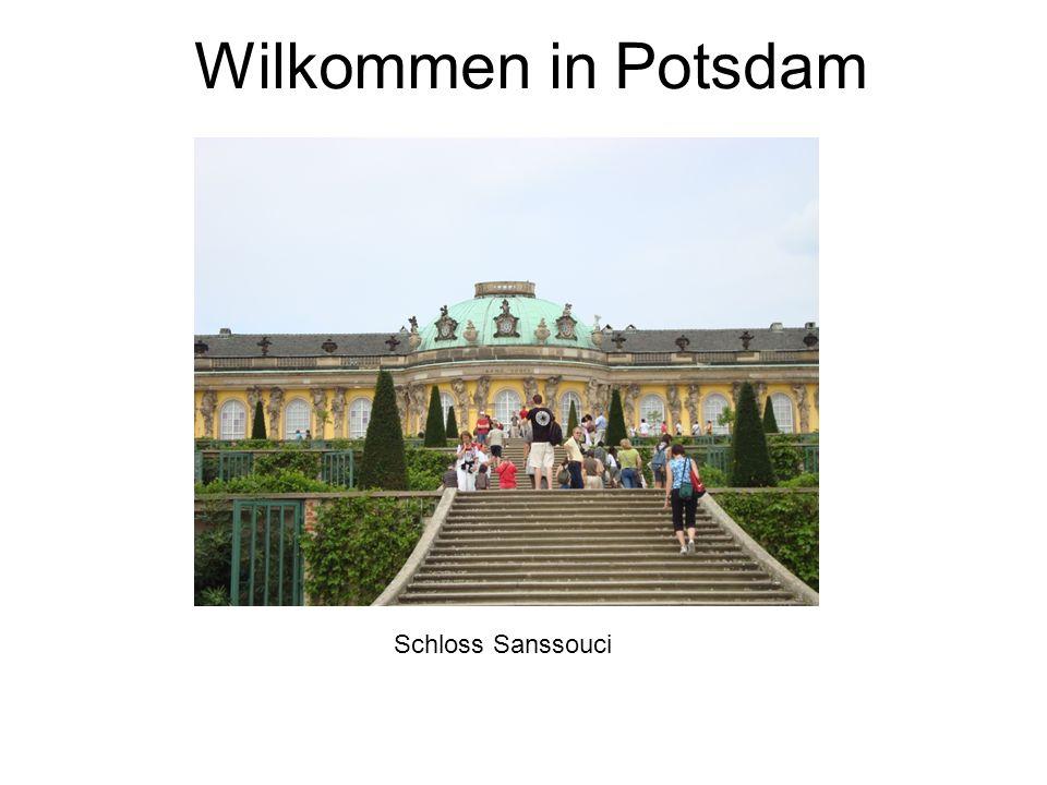 Wilkommen in Potsdam Schloss Sanssouci