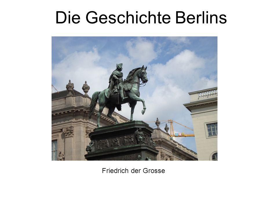 Die Geschichte Berlins Friedrich der Grosse