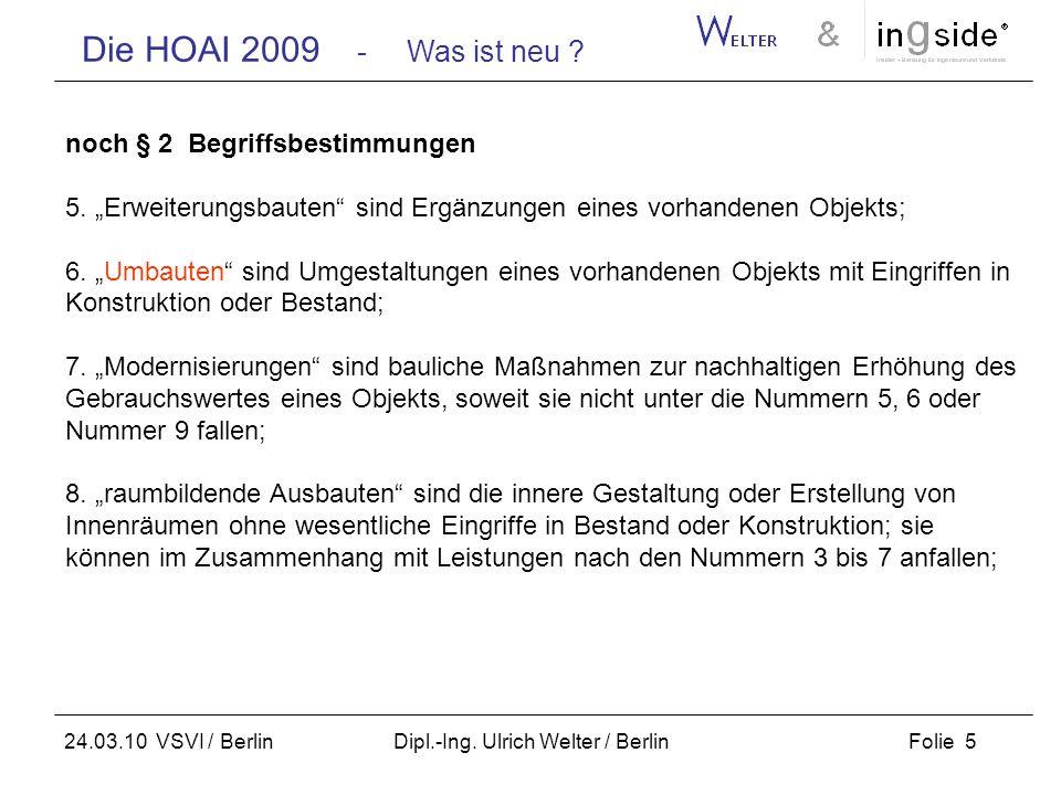 Die HOAI 2009 - Was ist neu ? Folie 5 24.03.10 VSVI / Berlin Dipl.-Ing. Ulrich Welter / Berlin noch § 2 Begriffsbestimmungen 5. Erweiterungsbauten sin