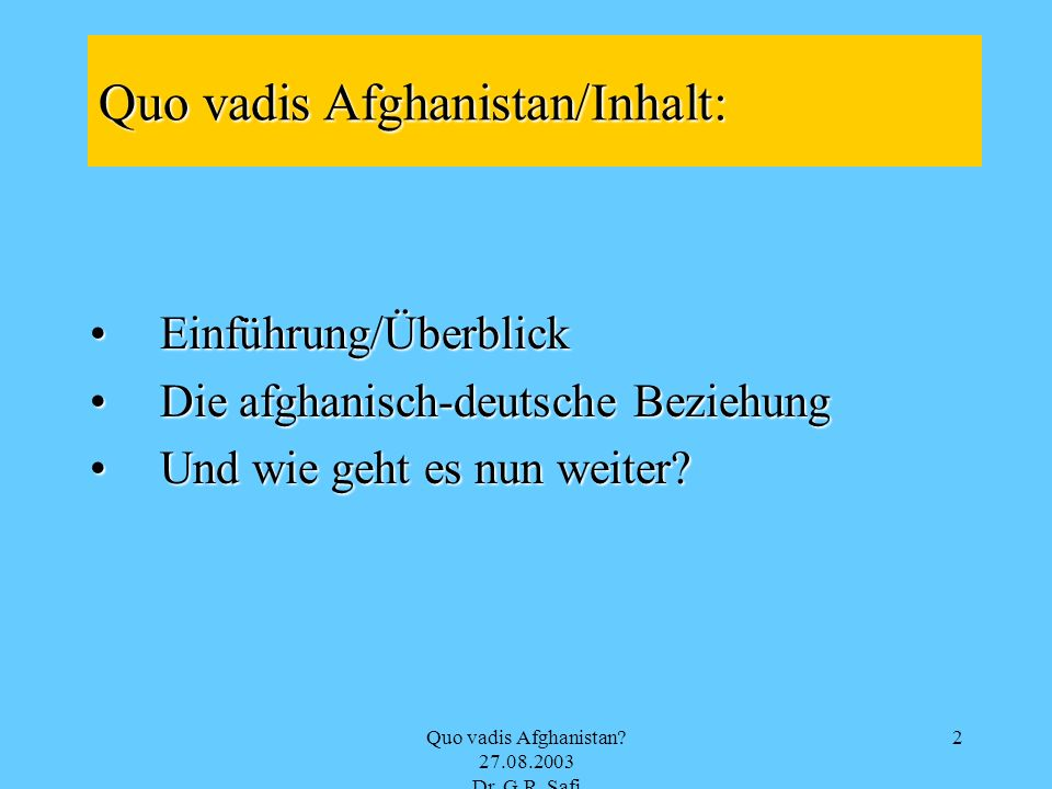 Quo vadis Afghanistan.27.08.2003 Dr. G.R. Safi 33 Quo vadis Afghanistan.