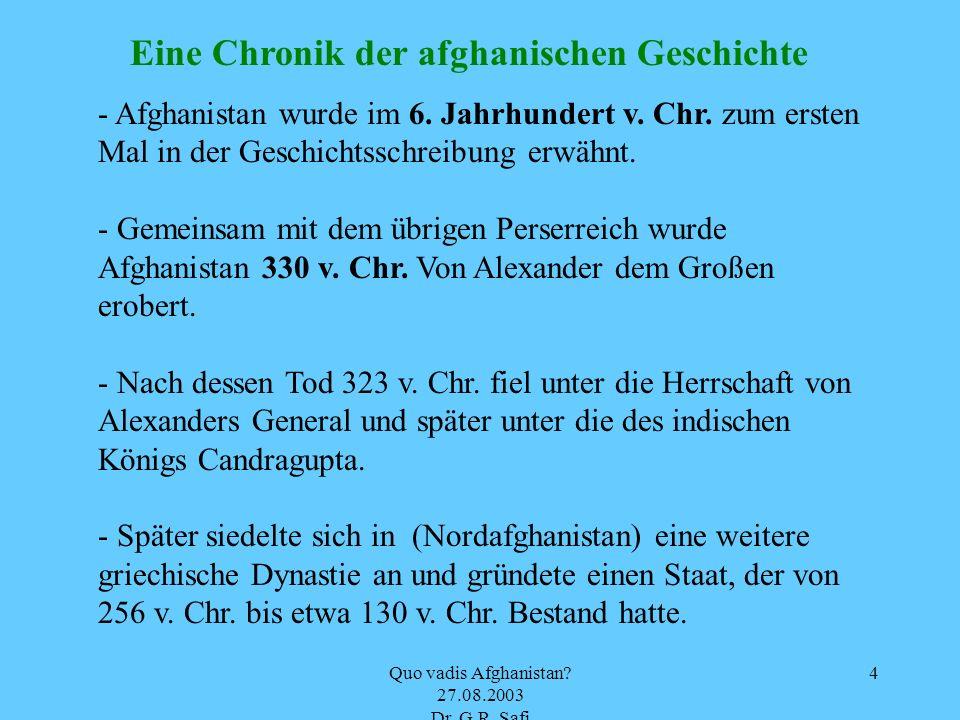 4 Eine Chronik der afghanischen Geschichte - Afghanistan wurde im 6. Jahrhundert v. Chr. zum ersten Mal in der Geschichtsschreibung erwähnt. - Gemeins