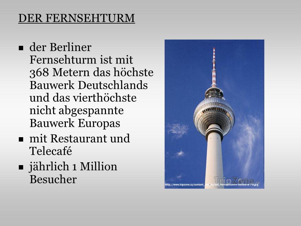 DER FERNSEHTURM der Berliner Fernsehturm ist mit 368 Metern das höchste Bauwerk Deutschlands und das vierthöchste nicht abgespannte Bauwerk Europas mit Restaurant und Telecafé jährlich 1 Million Besucher http://www.tripzone.cz/content_img_cs/000/fernsehturm-v-berline-w-79.jpg
