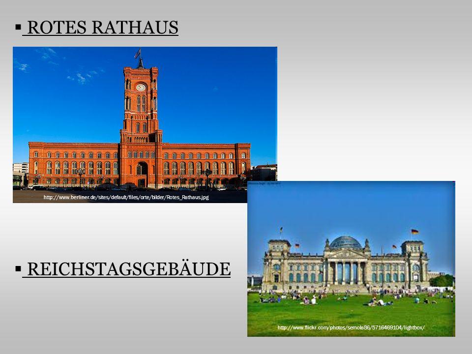 ROTES RATHAUS REICHSTAGSGEBÄUDE http://www.berliner.de/sites/default/files/orte/bilder/Rotes_Rathaus.jpg http://www.flickr.com/photos/semola86/5716469104/lightbox/