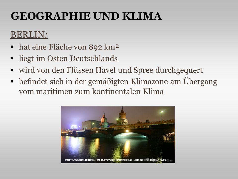 BERLIN: hat eine Fläche von 892 km² liegt im Osten Deutschlands wird von den Flüssen Havel und Spree durchgequert befindet sich in der gemäßigten Klimazone am Übergang vom maritimen zum kontinentalen Klima http://www.tripzone.cz/content_img_cs/000/most-oberbaumbrucke-pres-reku-spreva-v-berline-w-72.jpg GEOGRAPHIE UND KLIMA