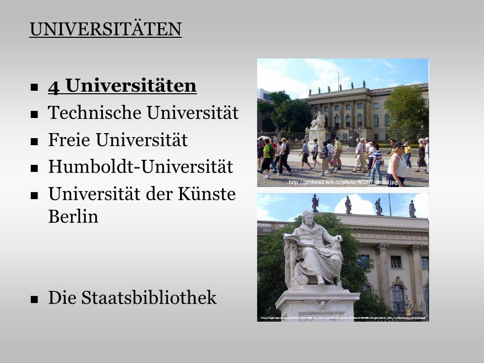 UNIVERSITÄTEN 4 Universitäten Technische Universität Freie Universität Humboldt-Universität Universität der Künste Berlin Die Staatsbibliothek http://pinhead.kek.cz/photo/40207_detail.jpg http://img2.rajce.idnes.cz/d0203/0/858/858161_0571455e861421a0137e754ba1296588/images/Berlin_091_Humboldtova_univerzita.jpg