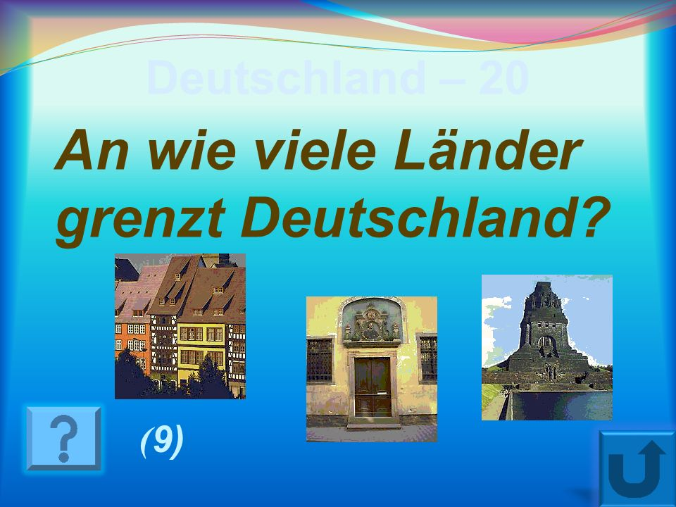 Deutschland – 10 Aus wie viel Bundes- länder besteht das Land? (16)
