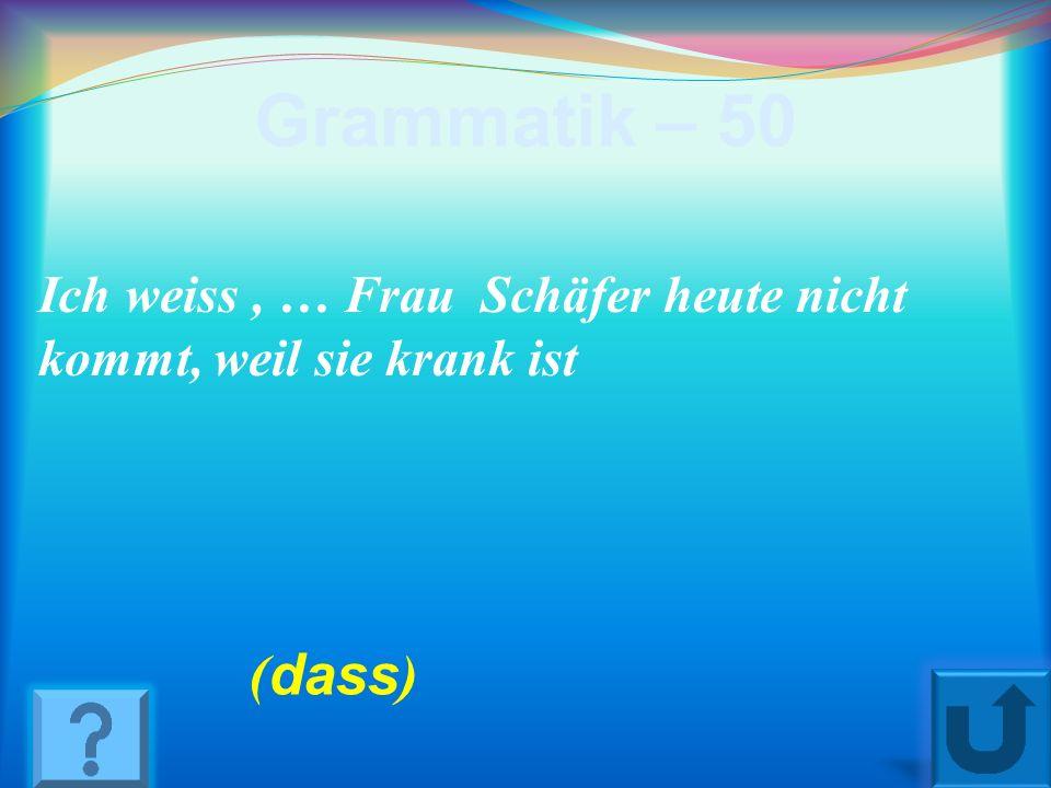 Grammatik – 40. … Goethe lebte, gab es noch keine Autos. (Als)