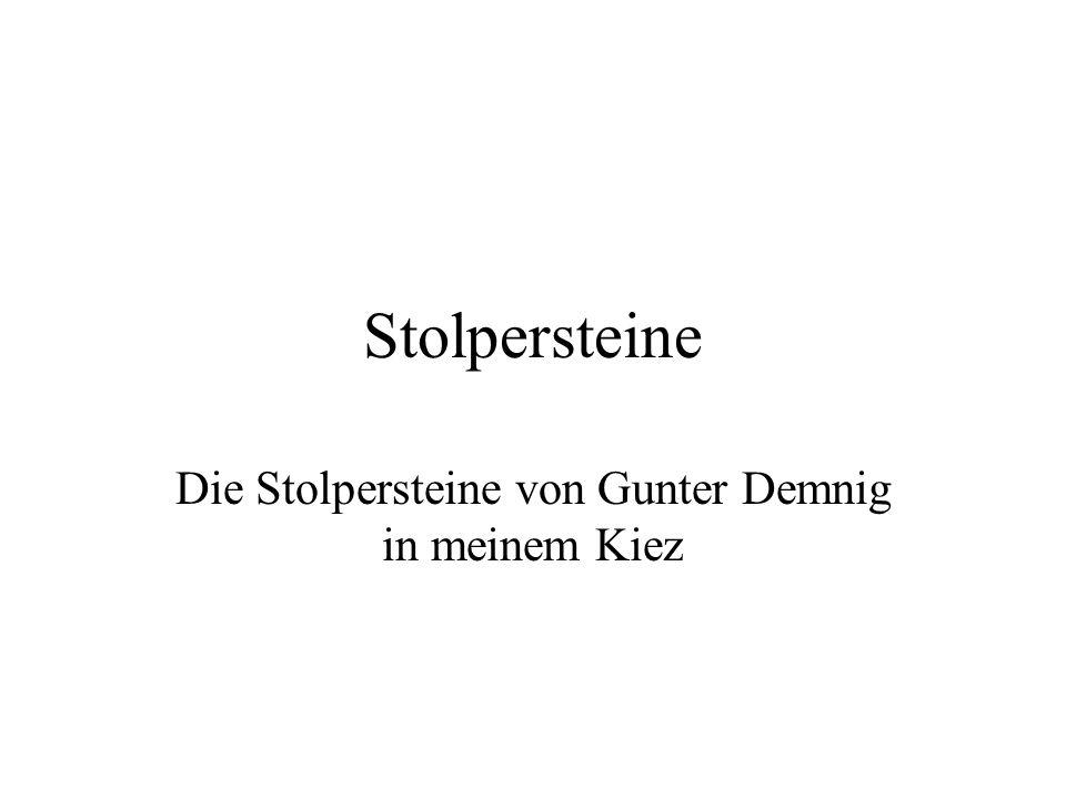 Stolpersteine Die Stolpersteine von Gunter Demnig in meinem Kiez