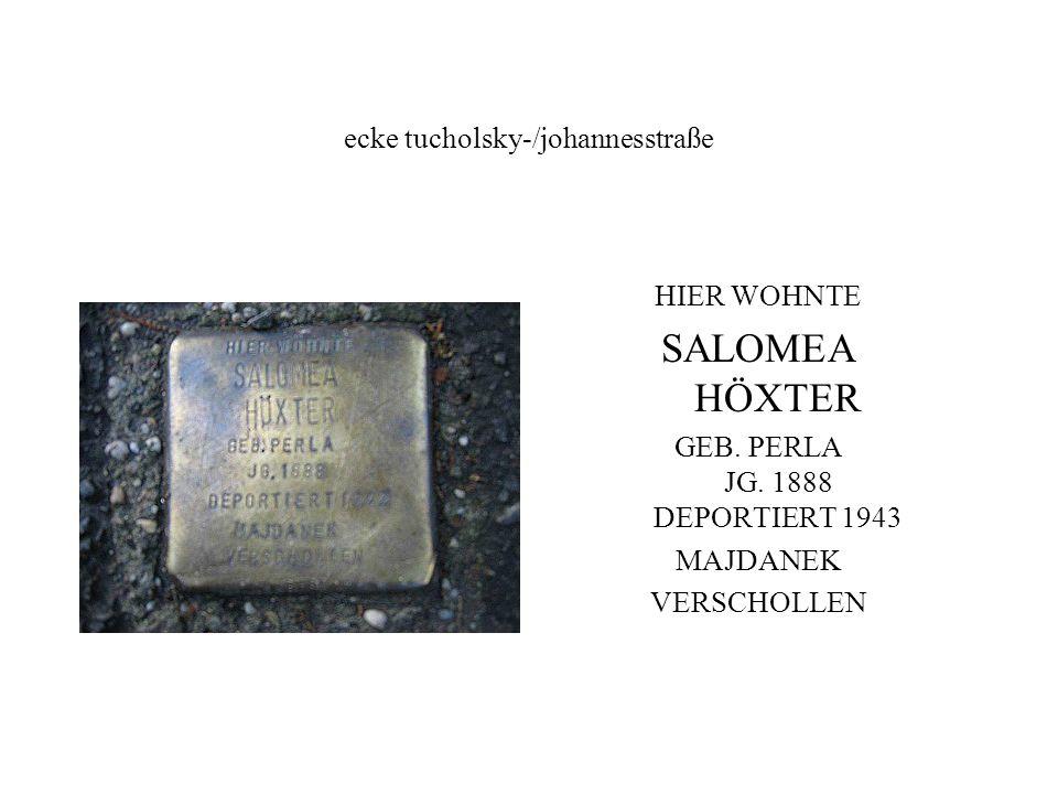 ecke tucholsky-/johannesstraße HIER WOHNTE SALOMEA HÖXTER GEB.