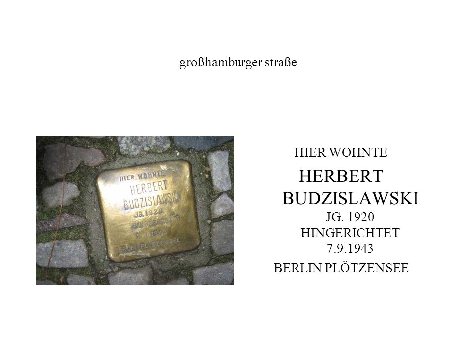 großhamburger straße HIER WOHNTE HERBERT BUDZISLAWSKI JG.
