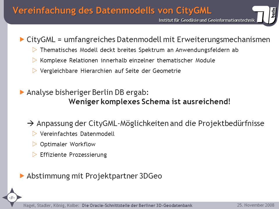 13 Institut für Geodäsie und Geoinformationstechnik Nagel, Stadler, König, Kolbe: Die Oracle-Schnittstelle der Berliner 3D-Geodatenbank 25. November 2