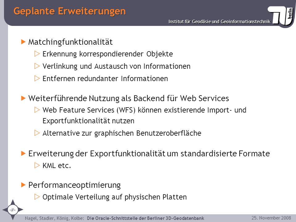 39 Institut für Geodäsie und Geoinformationstechnik Nagel, Stadler, König, Kolbe: Die Oracle-Schnittstelle der Berliner 3D-Geodatenbank 25. November 2