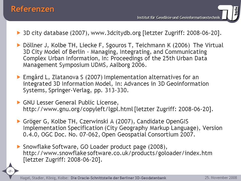 41 Institut für Geodäsie und Geoinformationstechnik Nagel, Stadler, König, Kolbe: Die Oracle-Schnittstelle der Berliner 3D-Geodatenbank 25. November 2