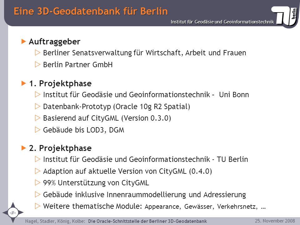9 Institut für Geodäsie und Geoinformationstechnik Nagel, Stadler, König, Kolbe: Die Oracle-Schnittstelle der Berliner 3D-Geodatenbank 25. November 20