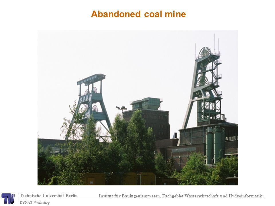 Technische Universität Berlin Institut für Bauingenieurwesen, Fachgebiet Wasserwirtschaft und Hydroinformatik DYNAS Workshop Abandoned coal mine