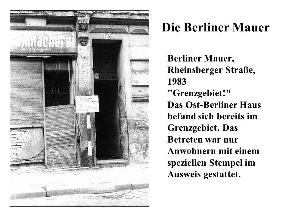Die Berliner Mauer Berliner Mauer, Rheinsberger Straße, 1983