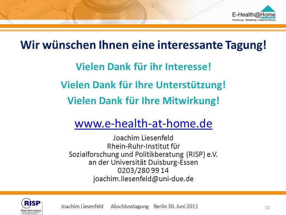 Joachim Liesenfeld Abschlusstagung Berlin 30. Juni 2011 10 Wir wünschen Ihnen eine interessante Tagung! Vielen Dank für ihr Interesse! Vielen Dank für