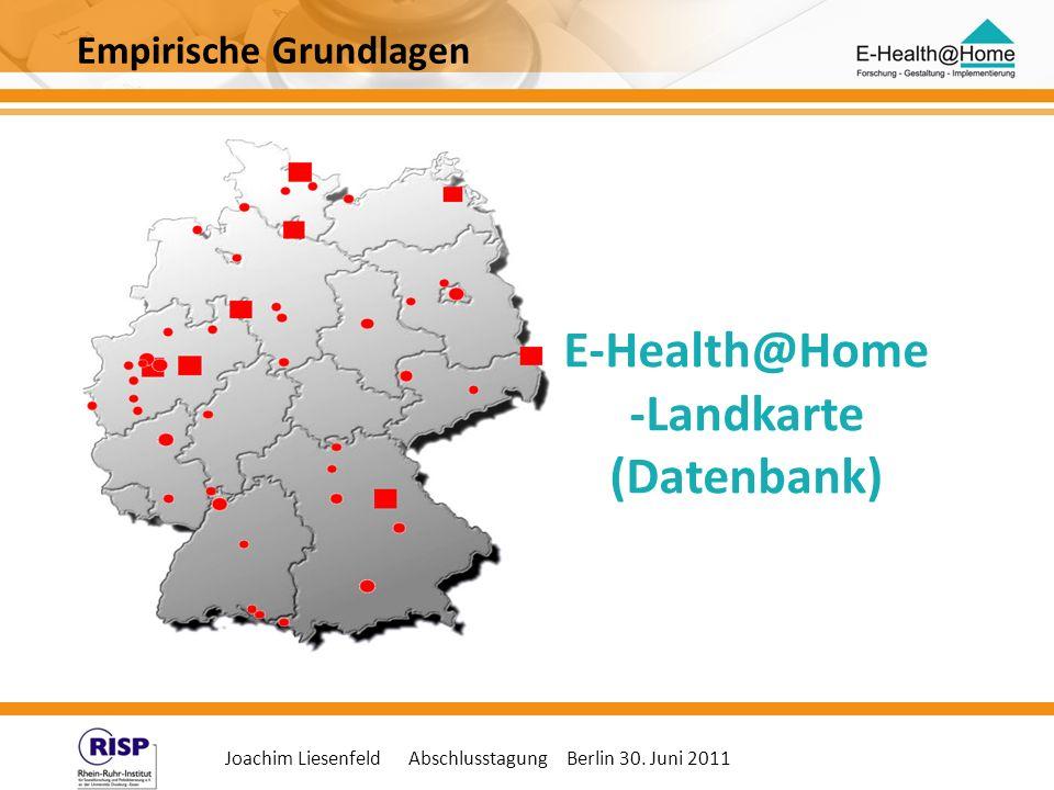 Joachim Liesenfeld Abschlusstagung Berlin 30. Juni 2011 E-Health@Home -Landkarte (Datenbank) Empirische Grundlagen