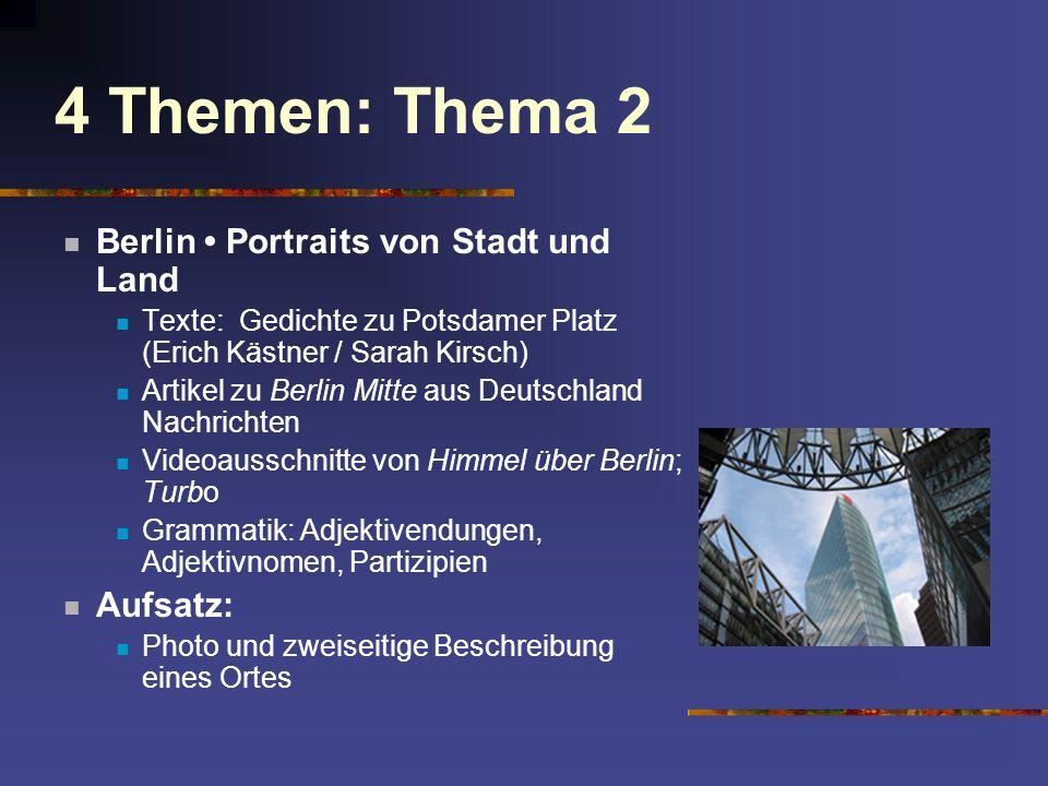 4 Themen: Thema 2 Berlin Portraits von Stadt und Land Texte: Gedichte zu Potsdamer Platz (Erich Kästner / Sarah Kirsch) Artikel zu Berlin Mitte aus De
