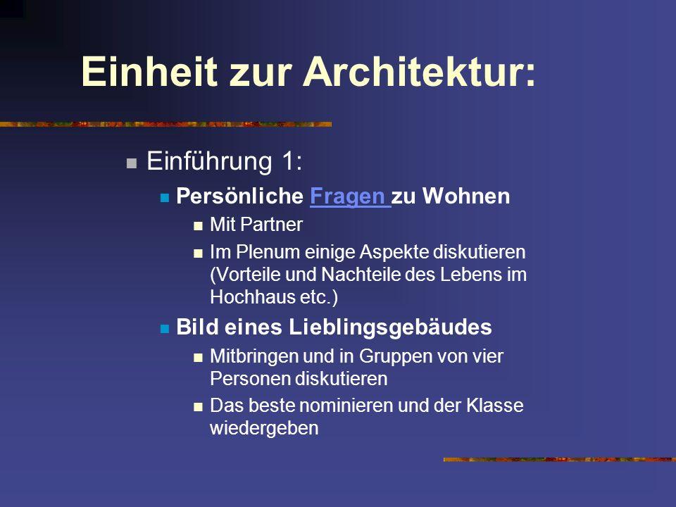 Einheit zur Architektur: Einführung 2: Vokabeln Brainstorming und Assoziationen mit Wohnen auf Stadt und Land (in Gruppen und im Plenum) Wie und warum entwickeln sich Städte.