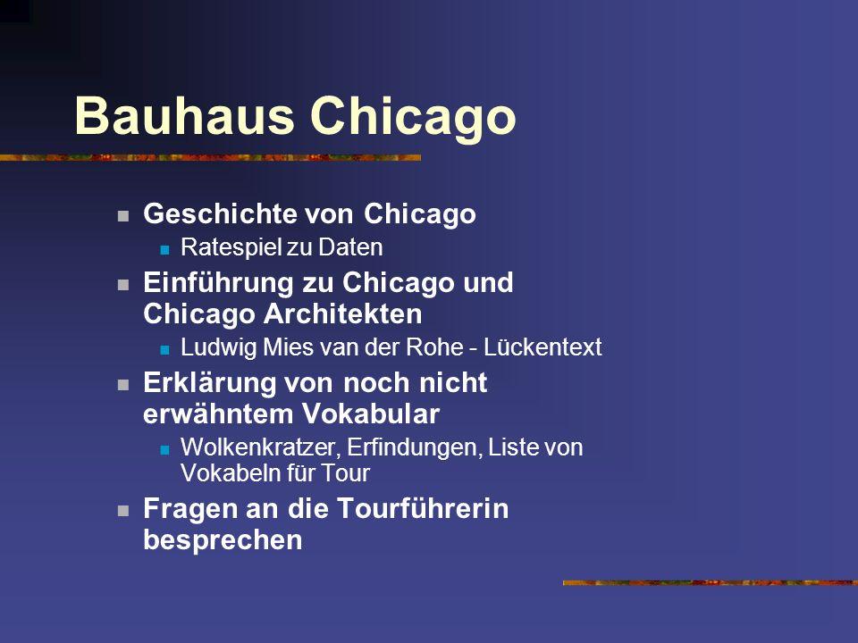 Bauhaus Chicago Geschichte von Chicago Ratespiel zu Daten Einführung zu Chicago und Chicago Architekten Ludwig Mies van der Rohe - Lückentext Erklärun